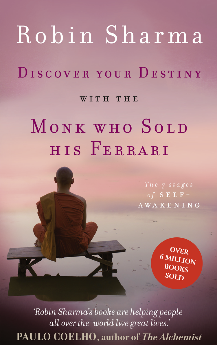 Робин Шарма Discover Your Destiny with The Monk Who Sold His Ferrari: The 7 Stages of Self-Awakening the awakening