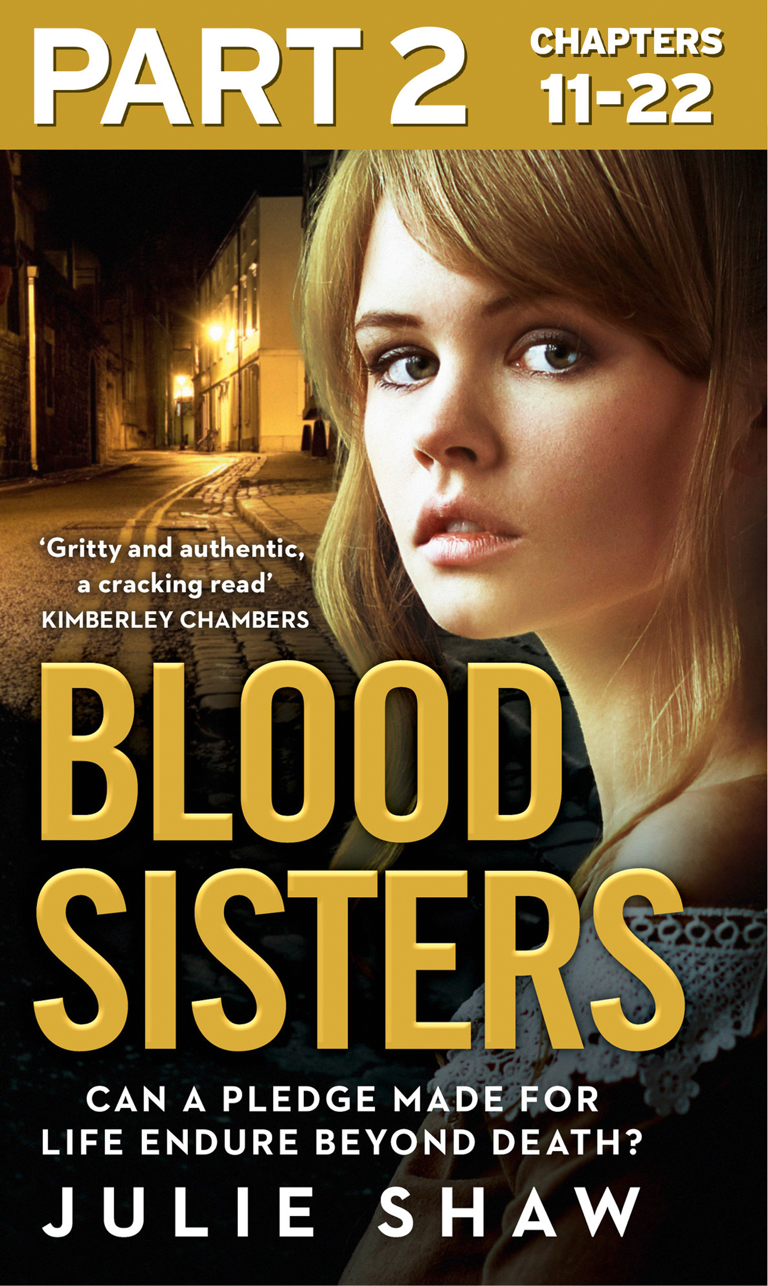 Julie Shaw Blood Sisters: Part 2 of 3: Can a pledge made for life endure beyond death? julie shaw trilogy collection