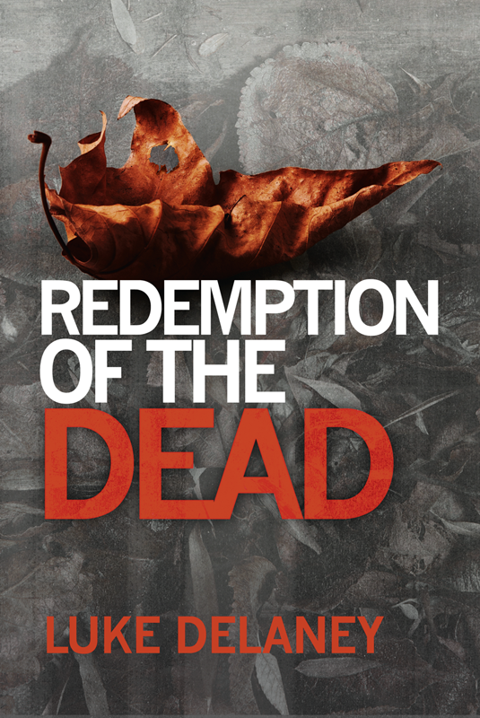 Luke Delaney Redemption of the Dead: A DI Sean Corrigan short story luke short silver rock