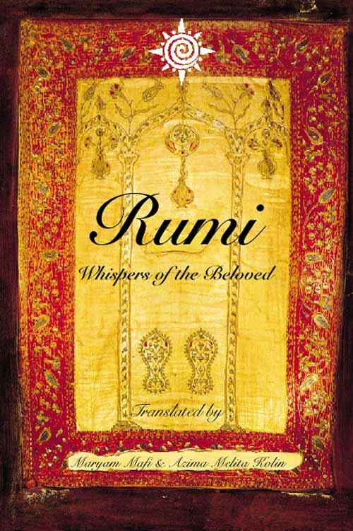 Maryam Mafi Rumi: Whispers of the Beloved maryam mafi rumi whispers of the beloved