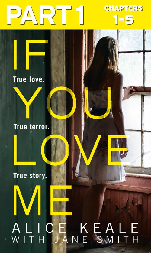 Jane Smith If You Love Me: Part 1 of 3: True love. True terror. True story. cathy glass will you love me the story of my adopted daughter lucy part 3 of 3