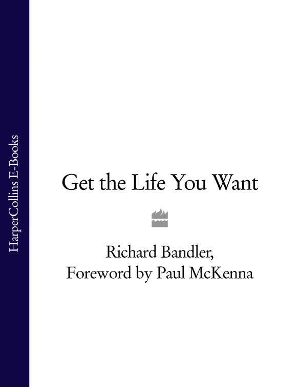 Richard Bandler Get the Life You Want yesterday will make you cry