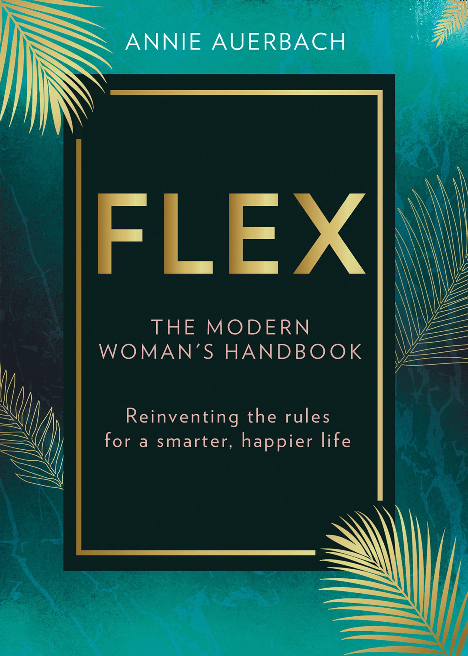 Annie Auerbach FLEX: the modern woman's handbook you are a badass at making money master the mindset of wealth