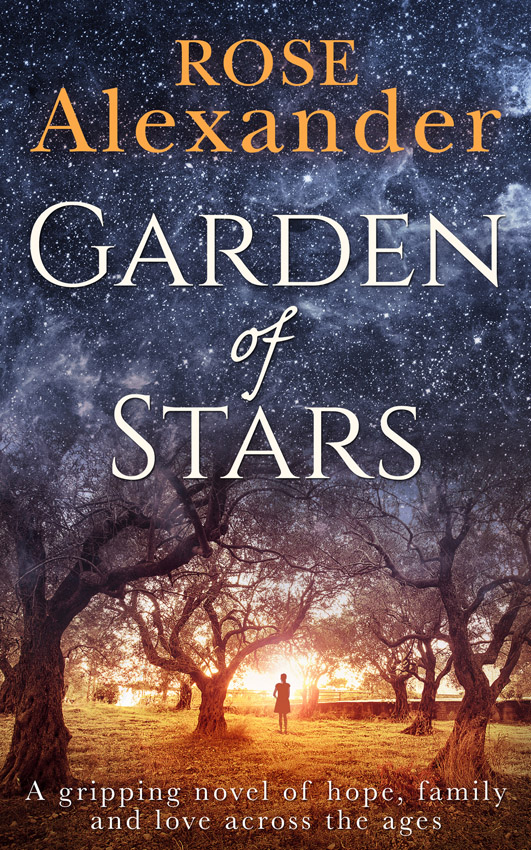 Rose Alexander Garden of Stars: A gripping novel of hope, family and love across the ages nina rae springfields the power of hope
