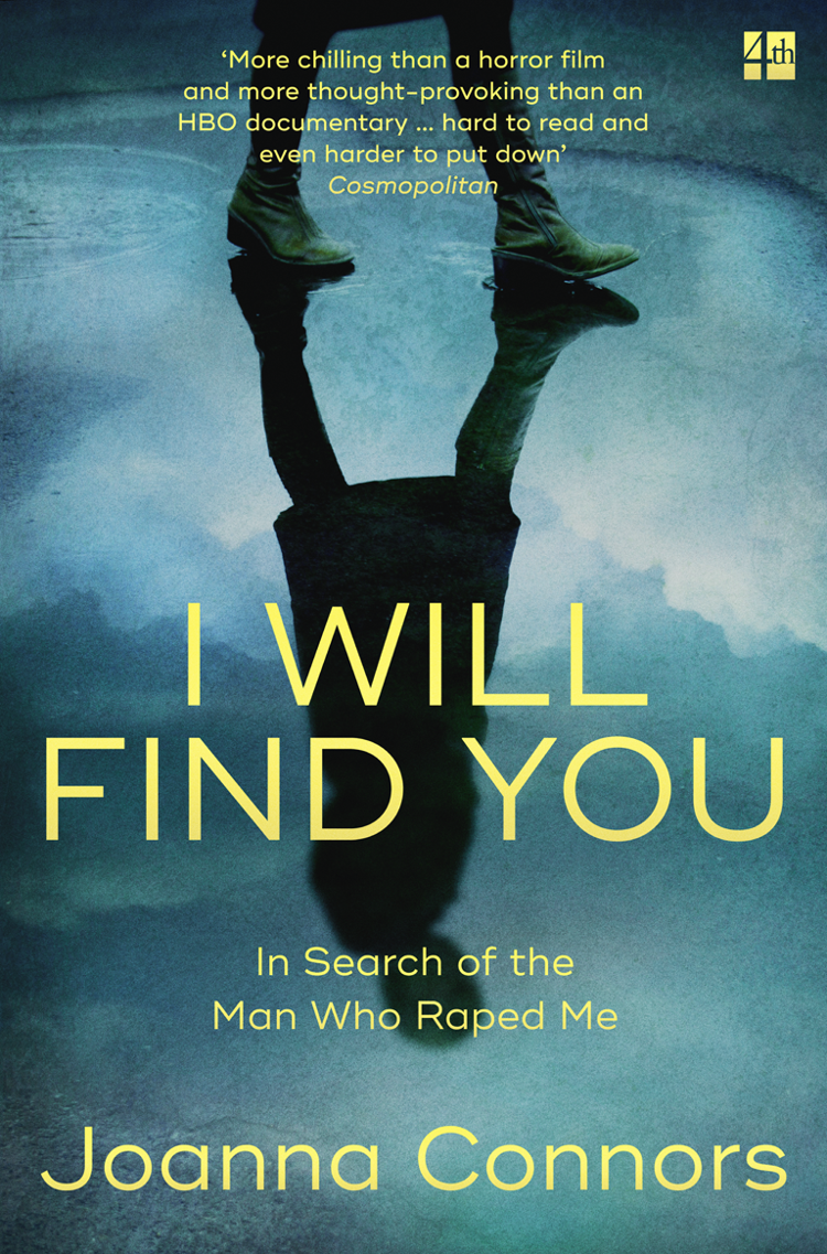 Joanna Connors I Will Find You: In Search of the Man Who Raped Me