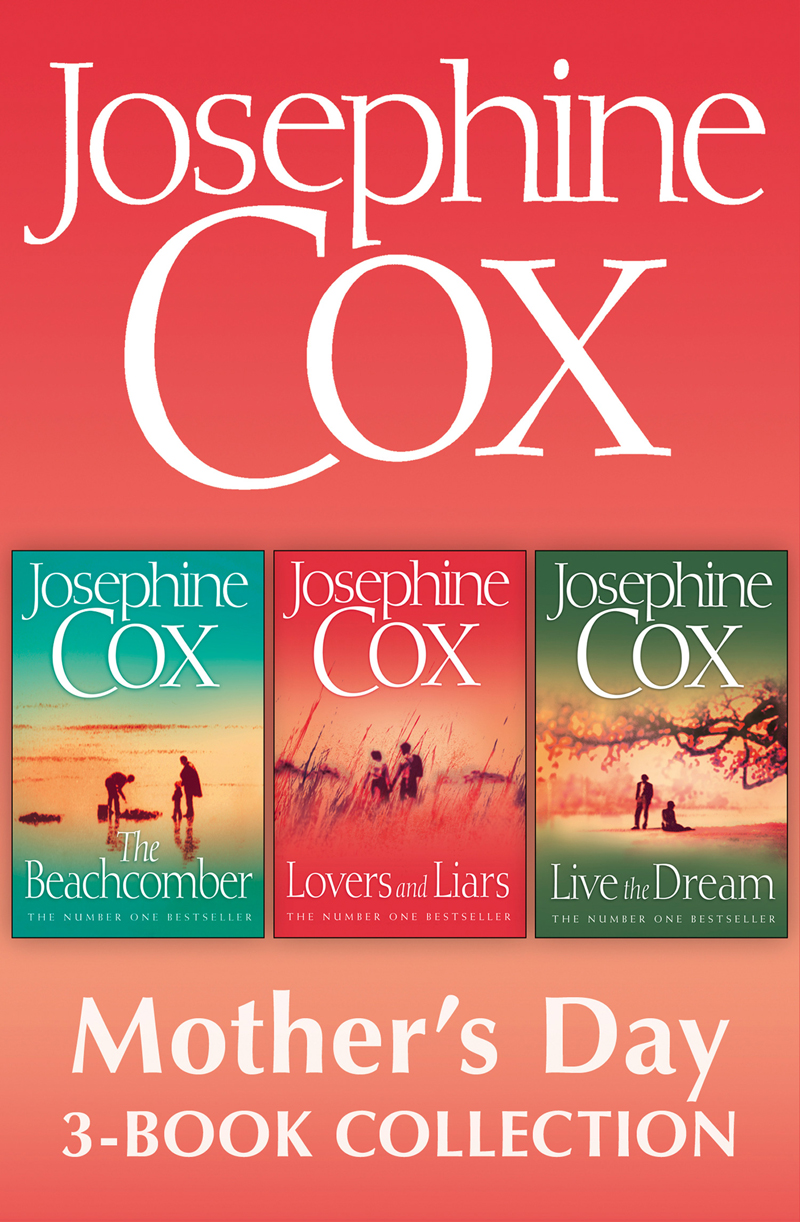 Josephine Cox Josephine Cox Mother's Day 3-Book Collection: Live the Dream, Lovers and Liars, The Beachcomber josephine gikuyu ethnicised rights