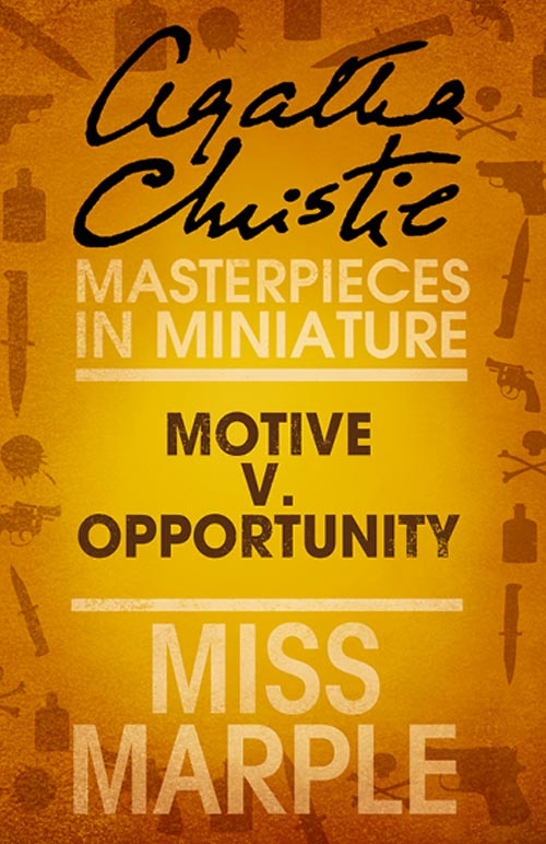Agatha Christie Motive v. Opportunity: A Miss Marple Short Story пальто alix story alix story mp002xw13vur