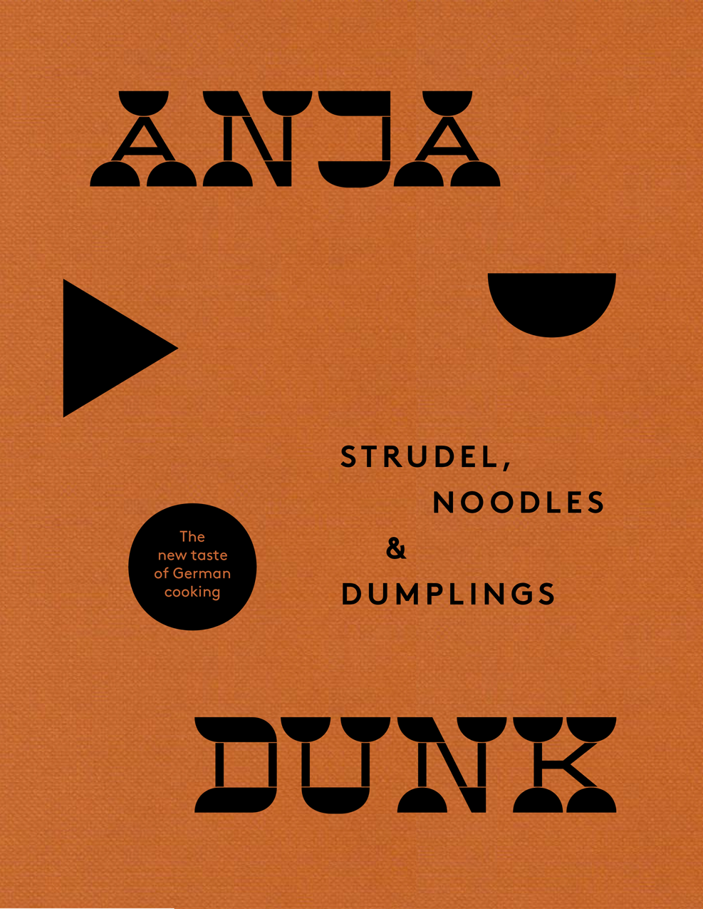 Anja Dunk Strudel, Noodles and Dumplings: The New Taste of German Cooking new german cooking recipes for classics revisited
