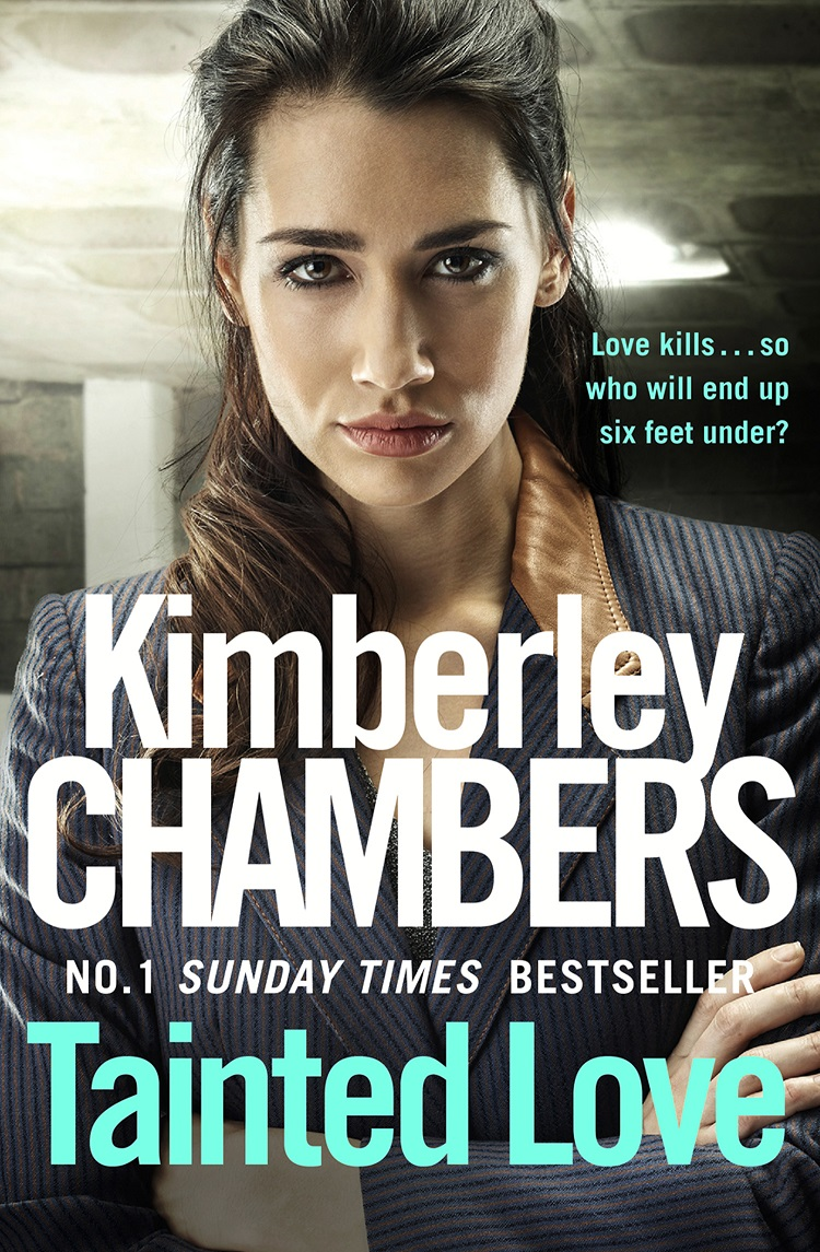 Kimberley Chambers Tainted Love: A gripping thriller with a shocking twist from the No 1 bestseller malicious a mitchum thriller