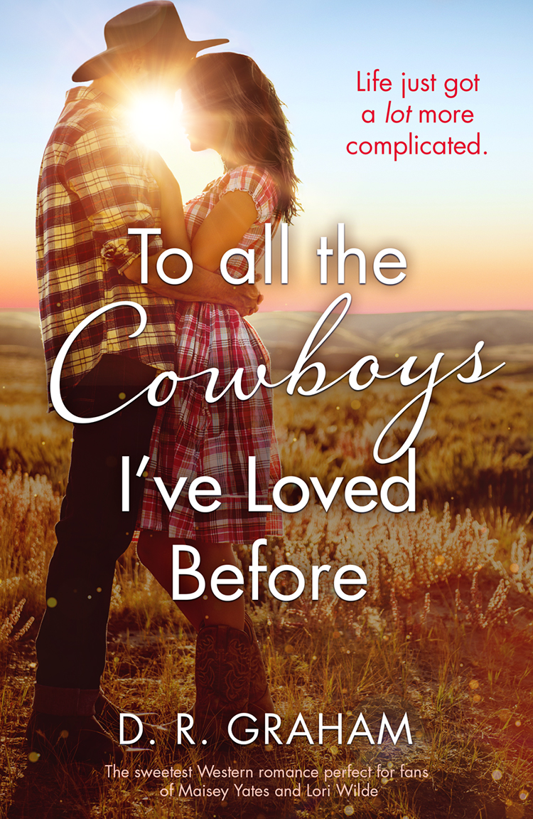 To All the Cowboys I've Loved Before: The Hottest Western Romance of 2019! ( D. Graham R.  )