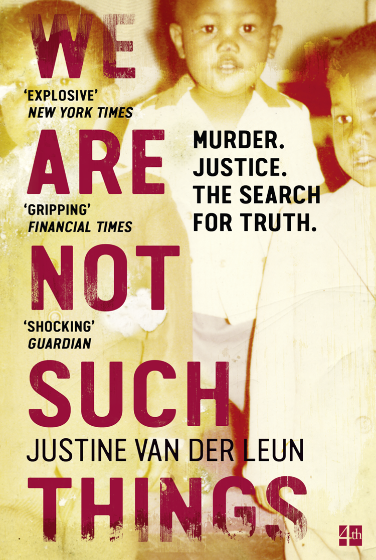 We Are Not Such Things: A Murder in a South African Township and the Search for Truth and Reconciliation