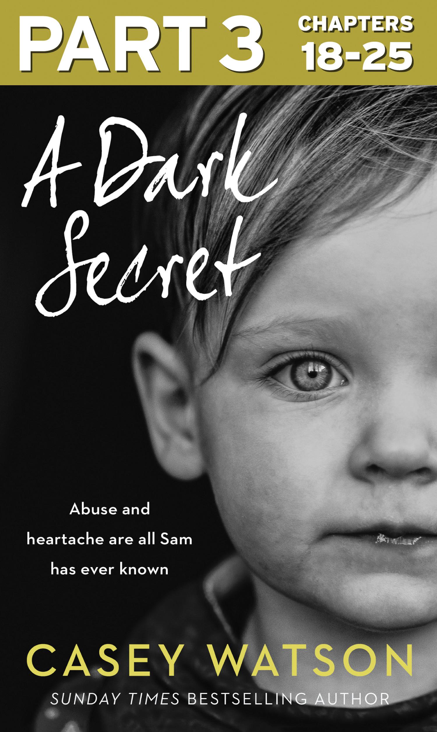 Casey Watson A Dark Secret: Part 3 of 3