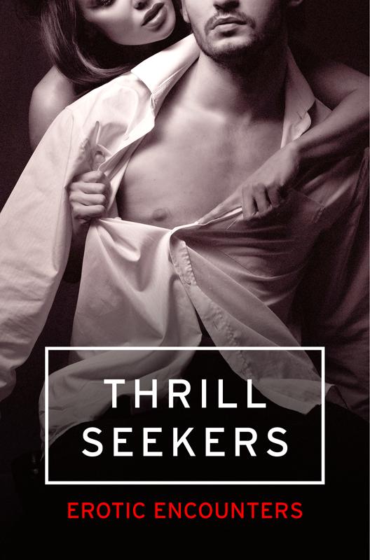 Elizabeth Coldwell Thrill Seekers: Erotic Encounters elizabeth lane bride on the run