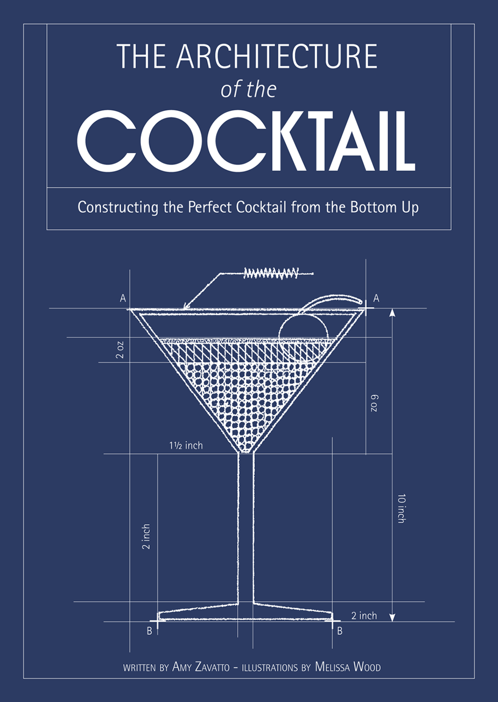 The Architecture of the Cocktail: Constructing The Perfect Cocktail From The Bottom Up фото