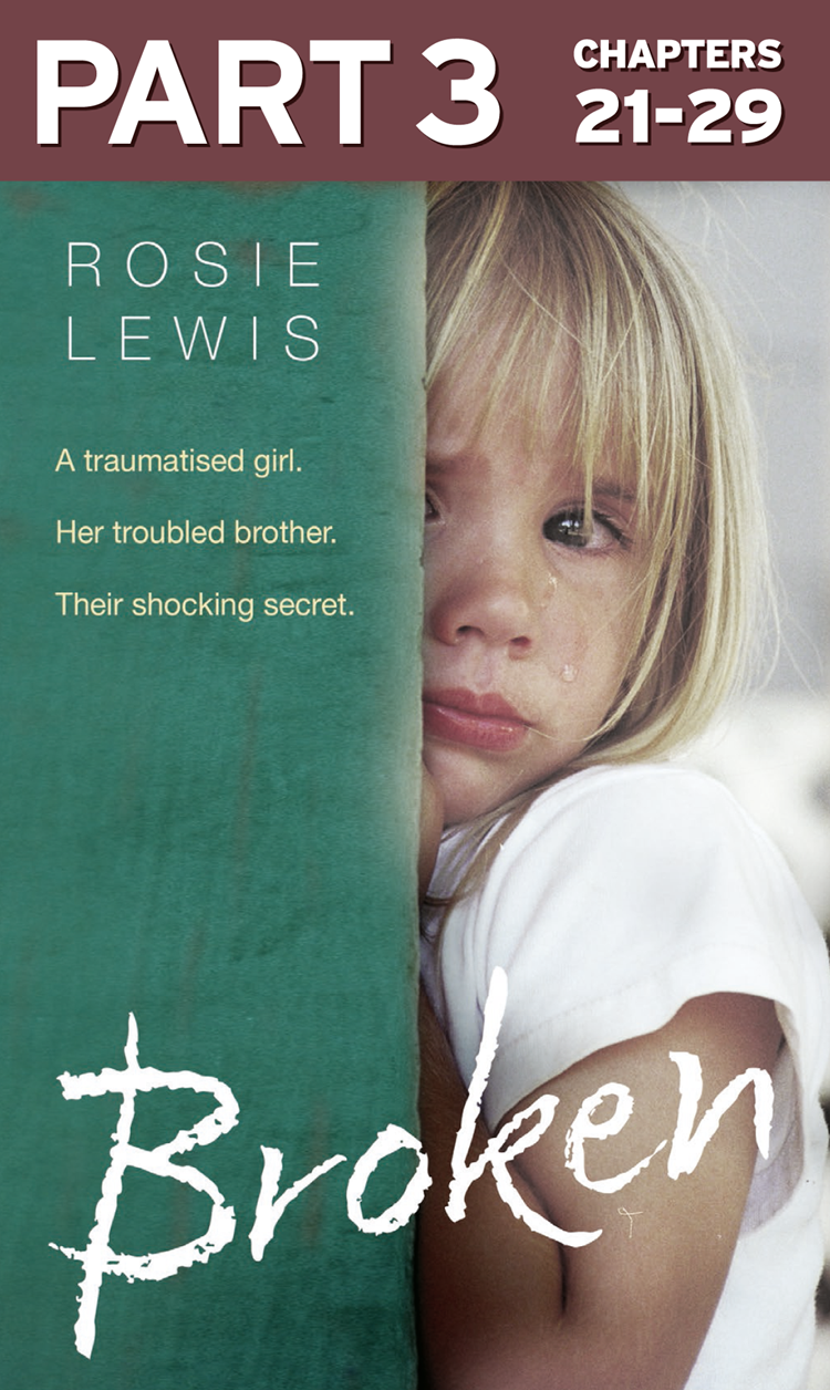 Rosie Lewis Broken: Part 3 of 3: A traumatised girl. Her troubled brother. Their shocking secret.