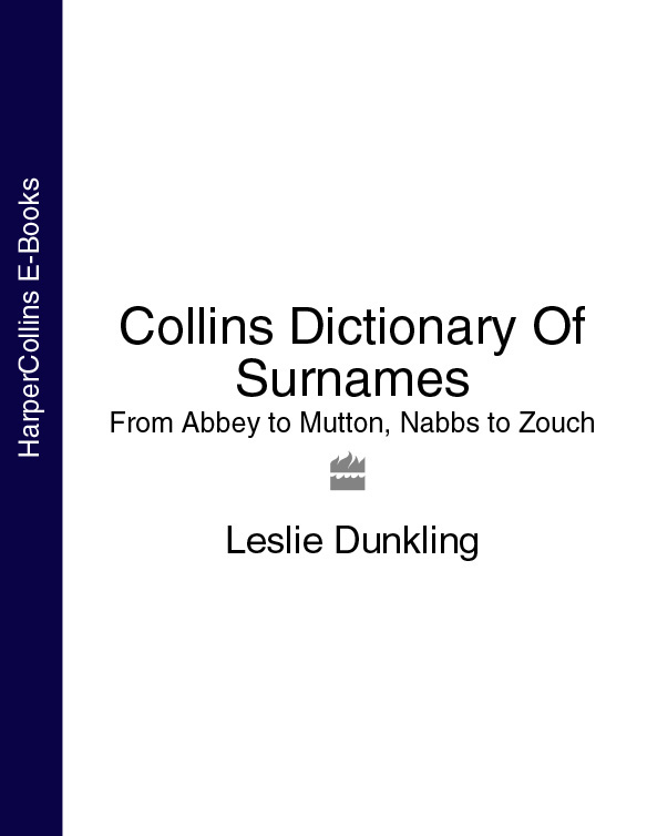 Leslie Dunkling Collins Dictionary Of Surnames: From Abbey to Mutton, Nabbs to Zouch collins russian dictionary