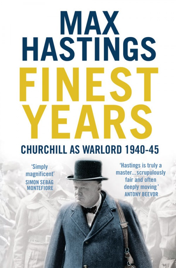 Max Hastings Finest Years: Churchill as Warlord 1940–45 warlord of mars