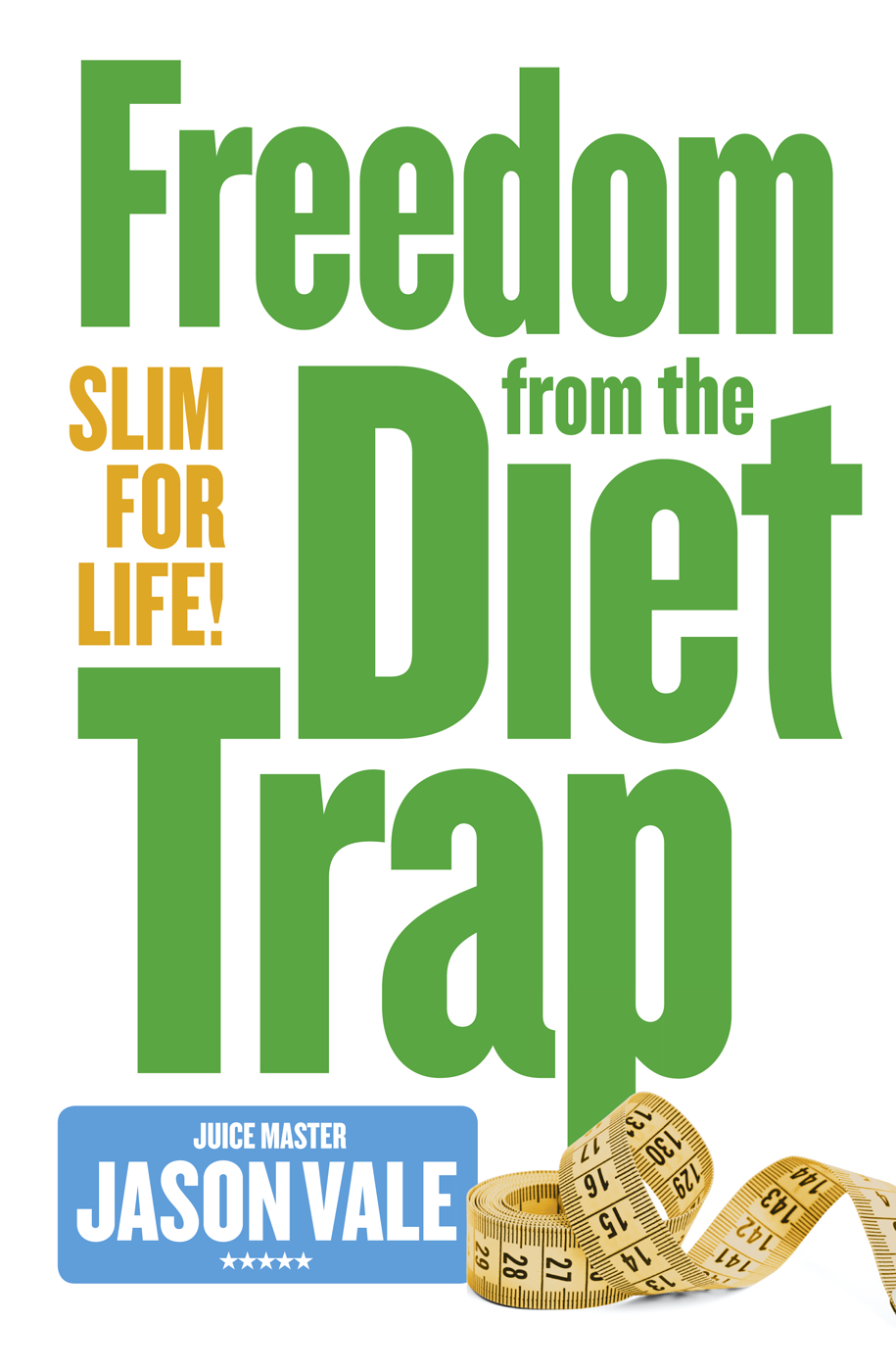 Jason Vale Freedom from the Diet Trap: Slim for Life leah vale the rich boy