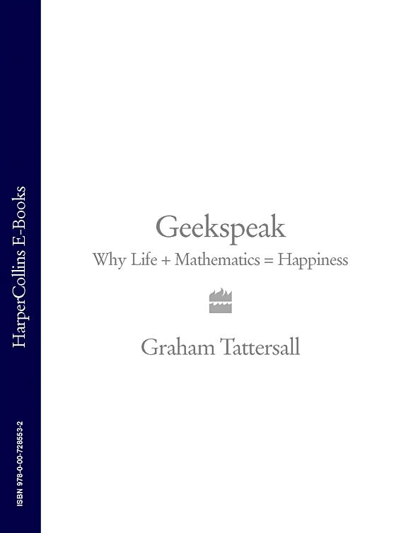 Graham Tattersall Geekspeak: Why Life + Mathematics = Happiness why is cvar superior to var