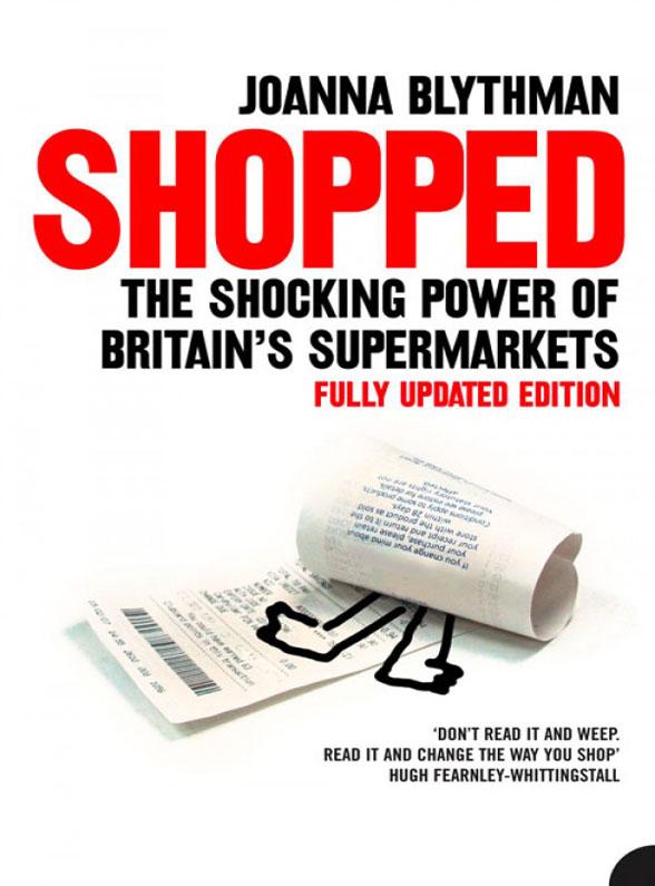 Joanna Blythman Shopped: The Shocking Power of British Supermarkets supermarket gremlins lift the flaps book