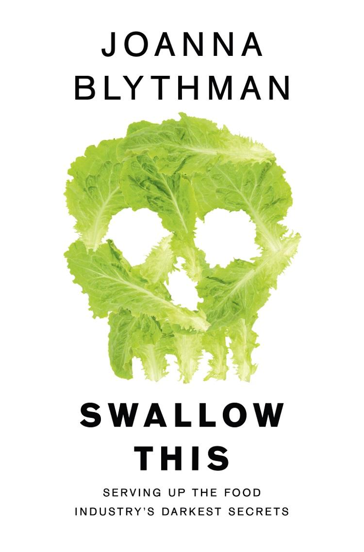 Joanna Blythman Swallow This: Serving Up the Food Industry's Darkest Secrets salads