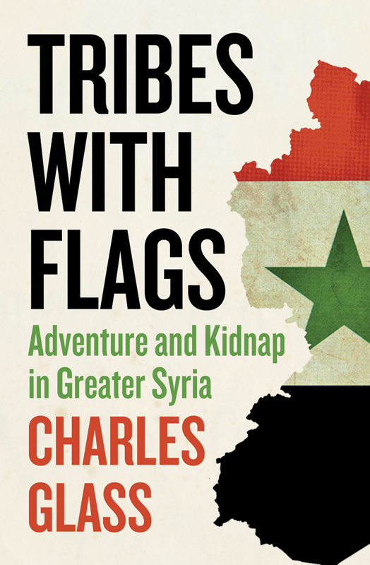 цена Charles Glass Tribes with Flags: Adventure and Kidnap in Greater Syria онлайн в 2017 году