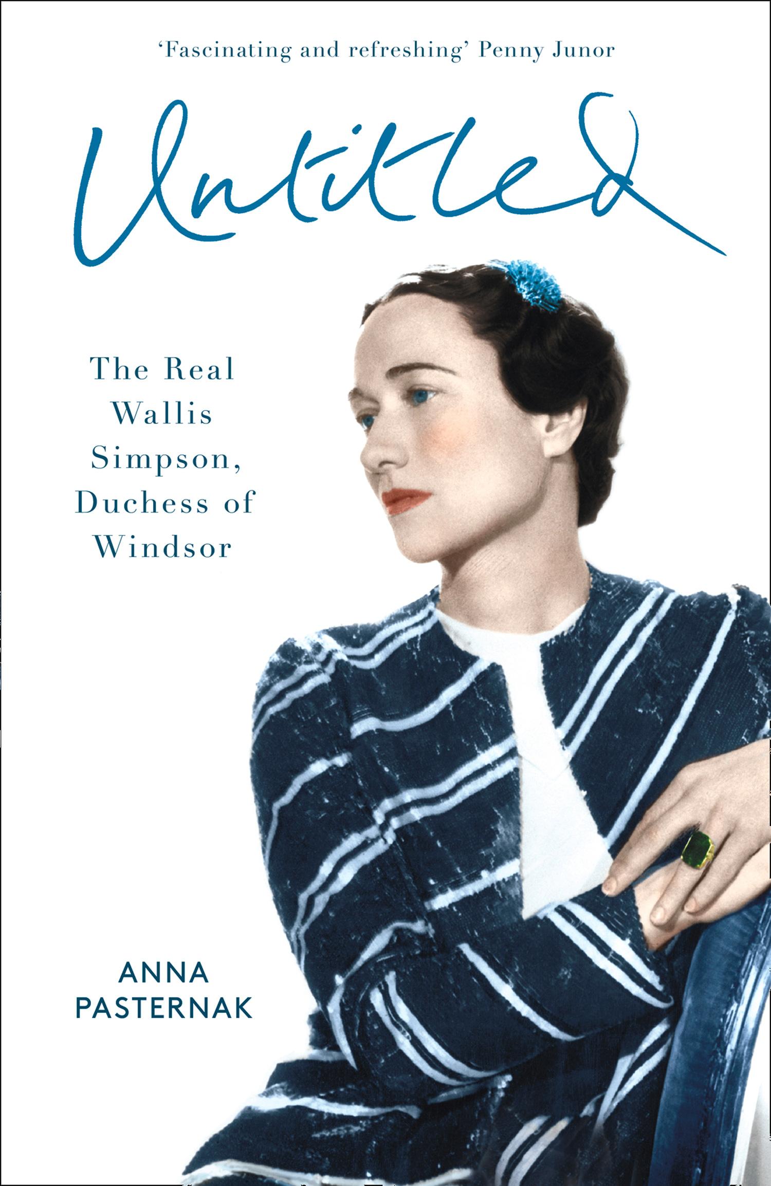 Anna Pasternak Untitled: The Real Wallis Simpson, Duchess of Windsor