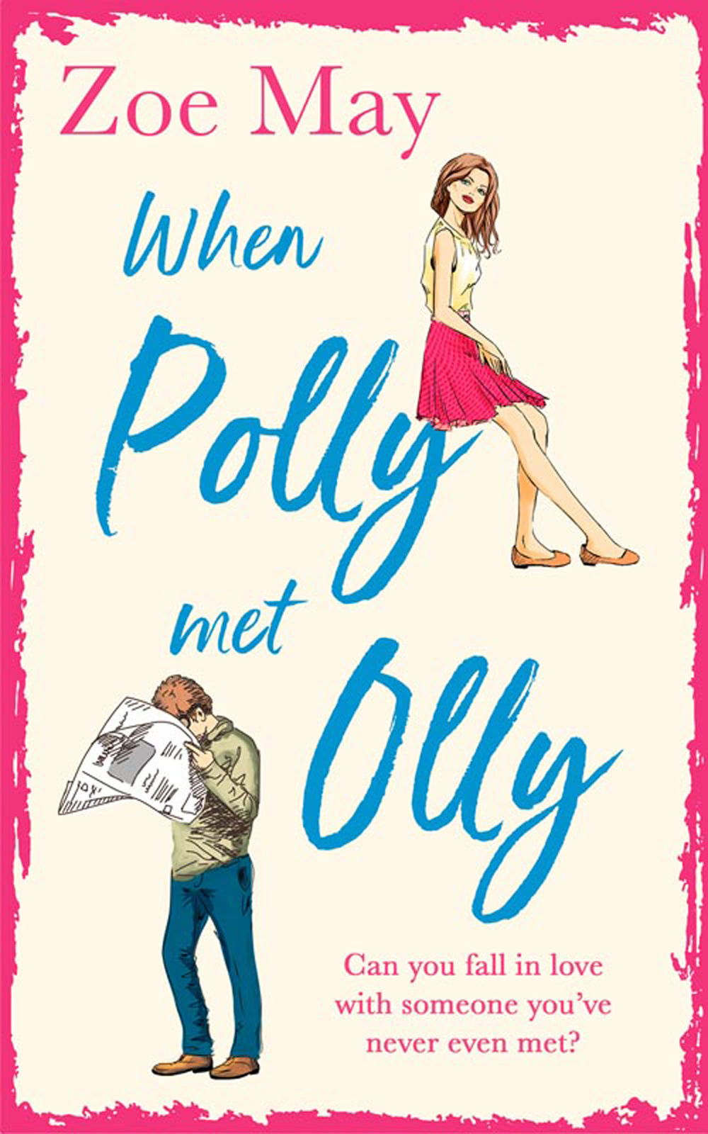 Zoe May When Polly Met Olly: A fantastically uplifting romantic comedy for 2019! kinsella sophie a desirable residence