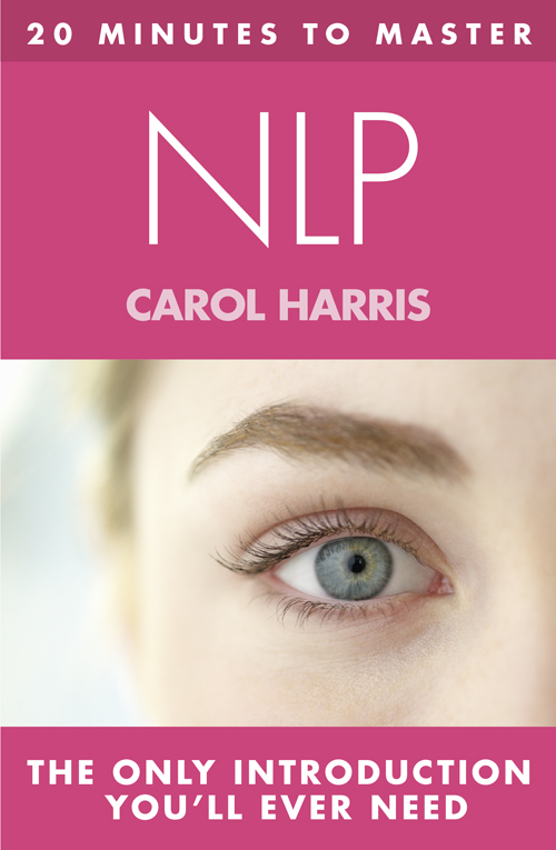 Carol Harris 20 MINUTES TO MASTER ... NLP me inc how to master the business of being you