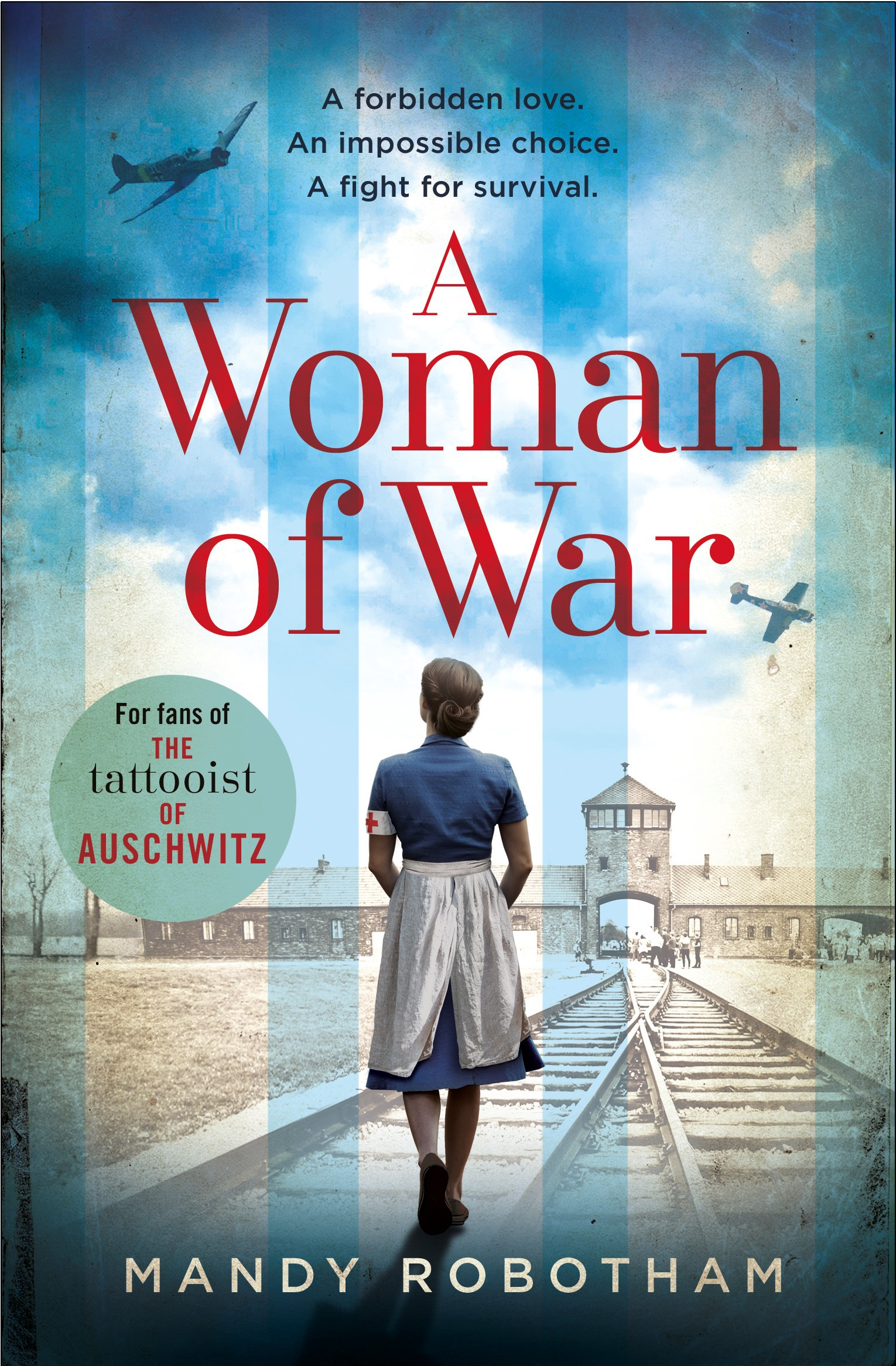 A Woman of War: A new voice in historical fiction for 2018, for fans of The Tattooist of Auschwitz