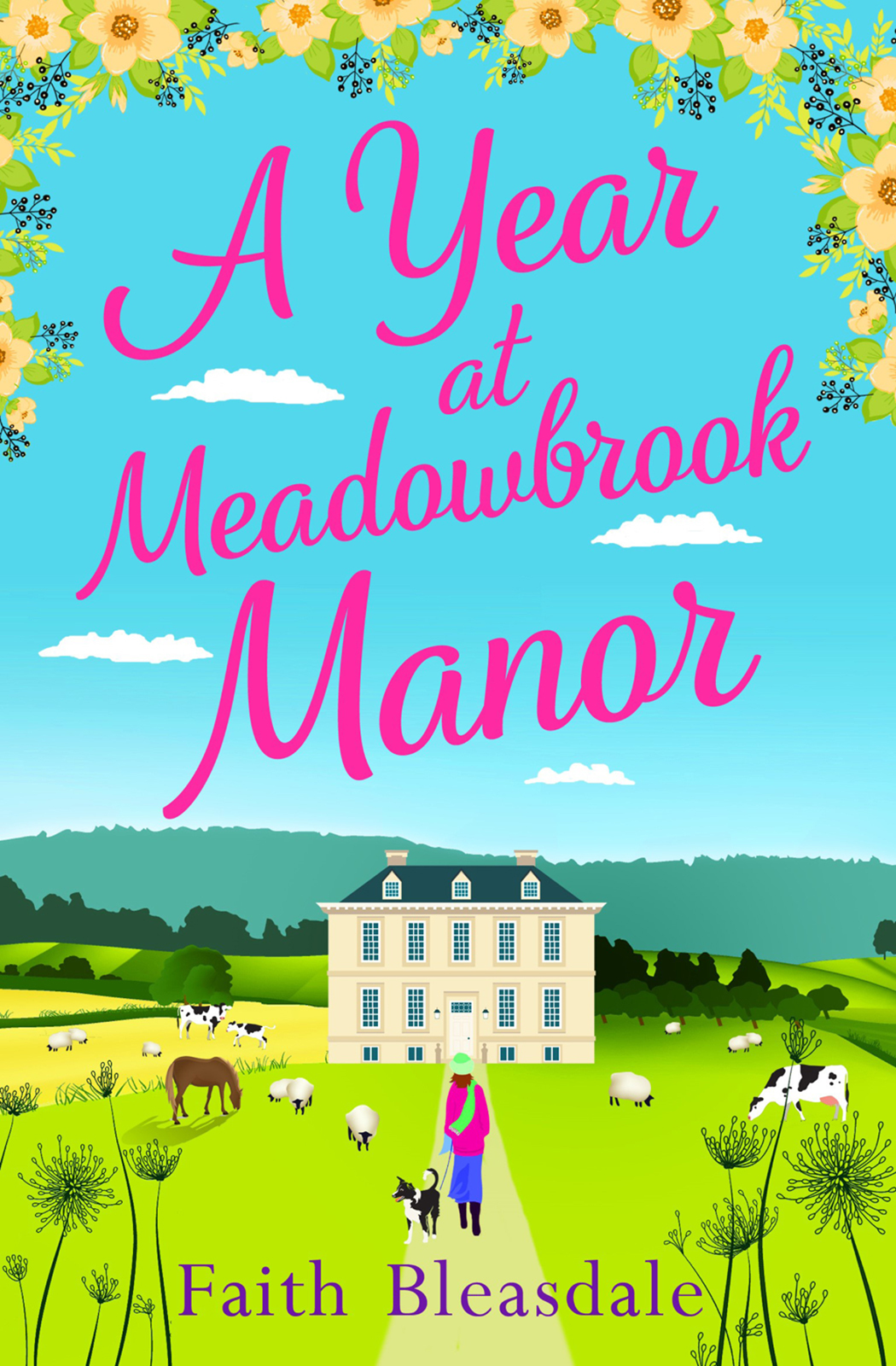 Faith Bleasdale A Year at Meadowbrook Manor: Escape to the countryside this year with this perfect feel-good romance read in 2018