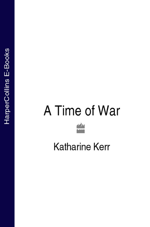 Katharine Kerr A Time of War nicole jalonen rooted in dreams