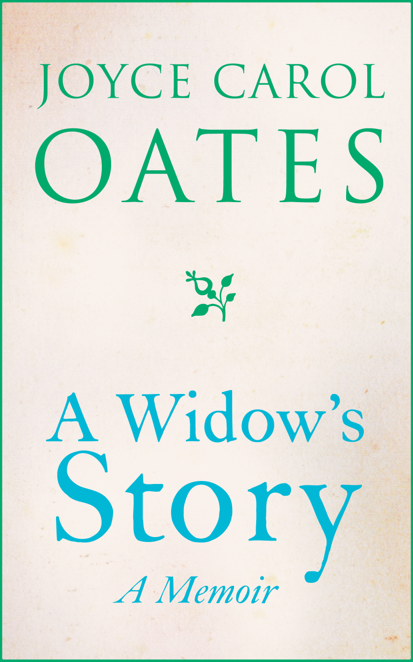 Фото - Joyce Carol Oates A Widow's Story: A Memoir carol turkington a memory a self teaching guide