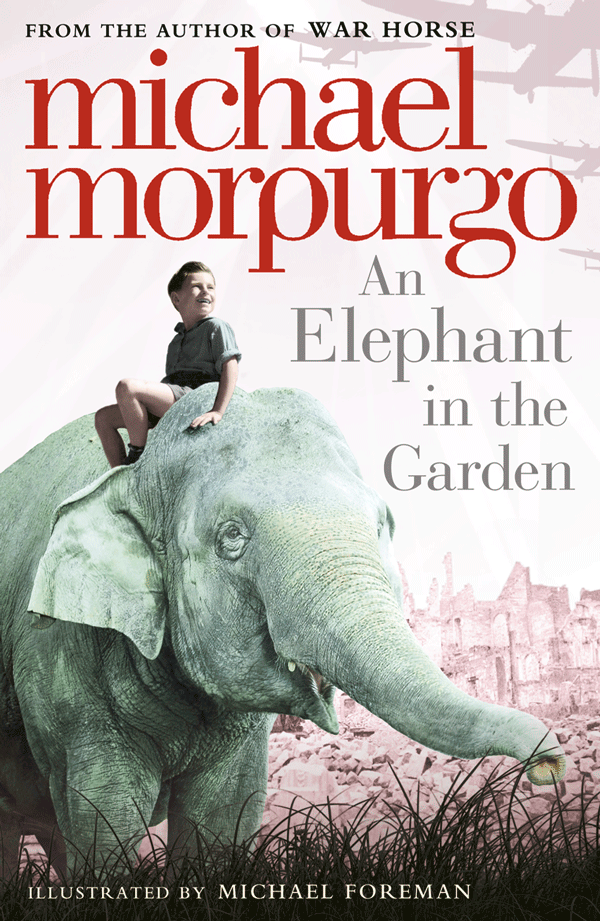 Michael Morpurgo An Elephant in the Garden michael satlow the gift in antiquity