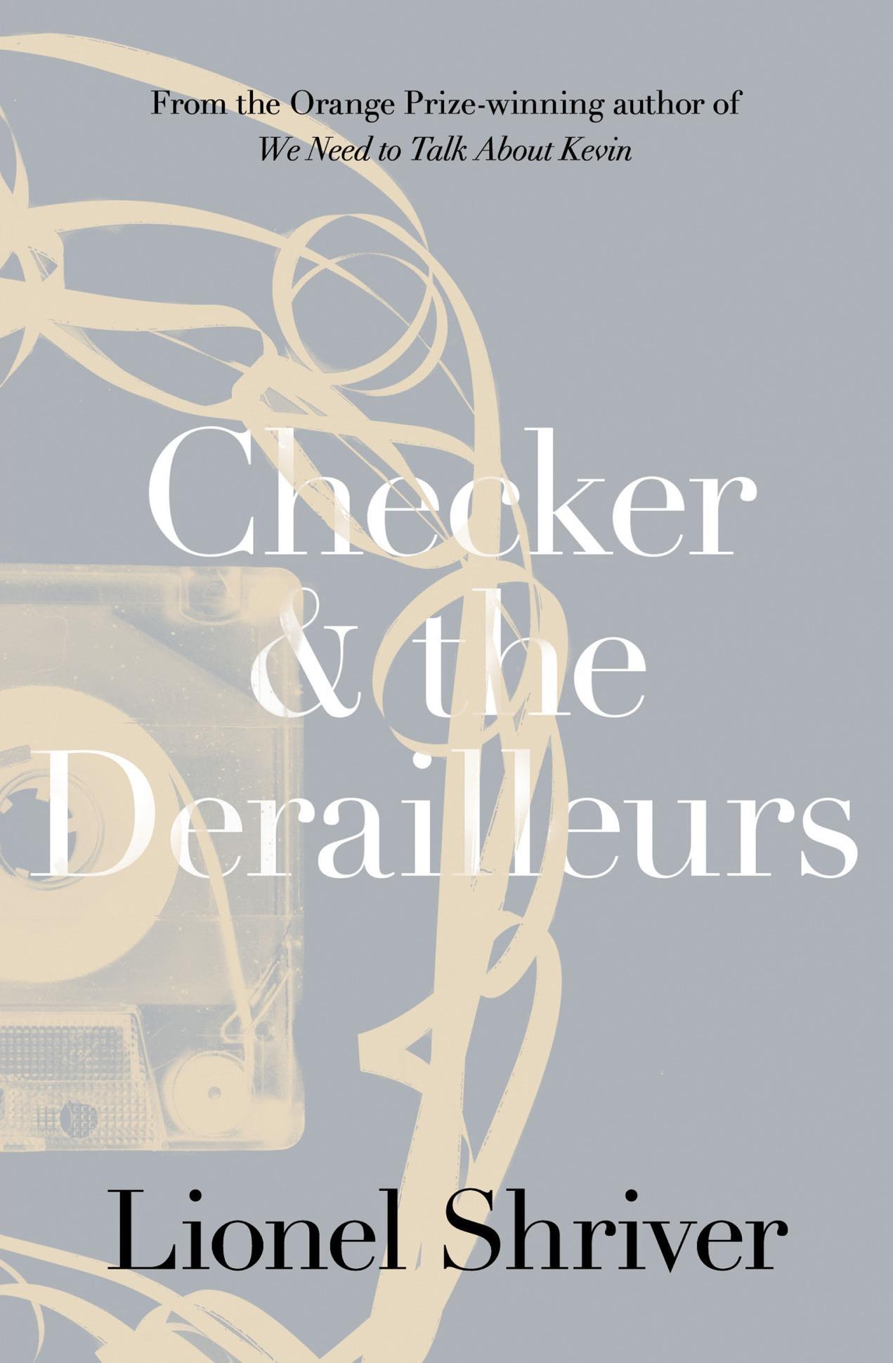 все цены на Lionel Shriver Checker and the Derailleurs онлайн
