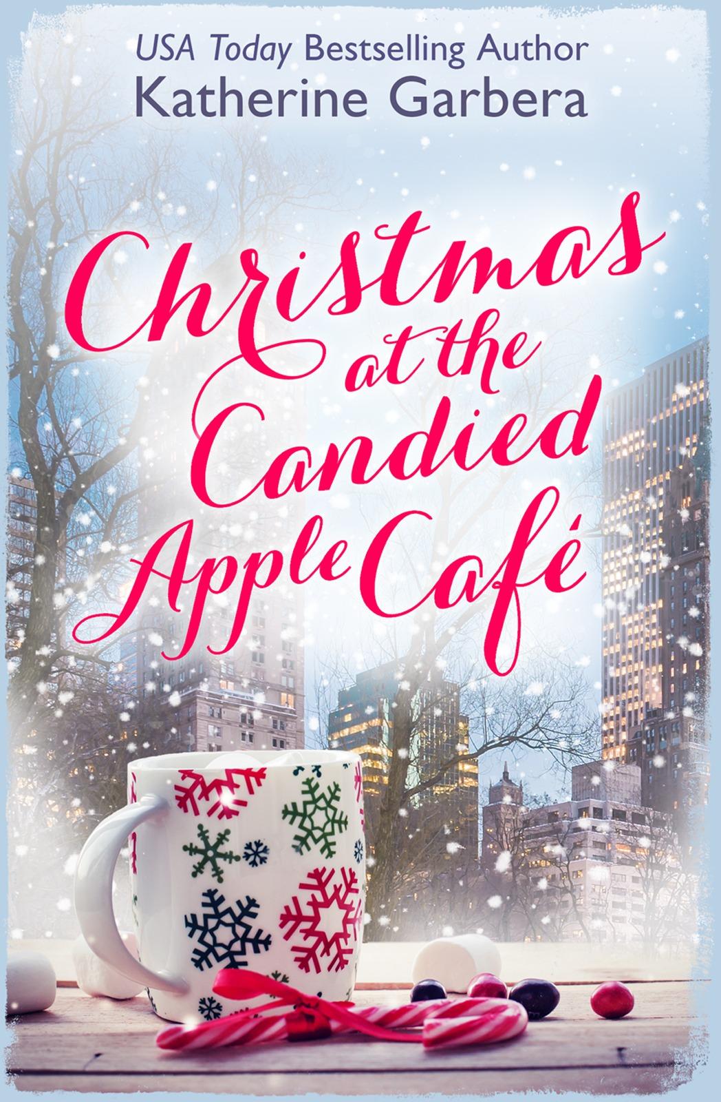Katherine Garbera Christmas at the Candied Apple Café katherine garbera sizzle