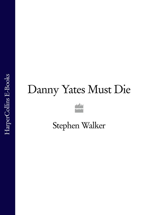 Stephen Walker Danny Yates Must Die danny ayers beginning xml