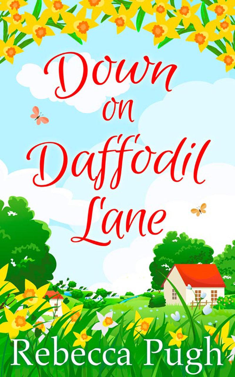 Rebecca Pugh Down on Daffodil Lane rebecca pugh down on daffodil lane