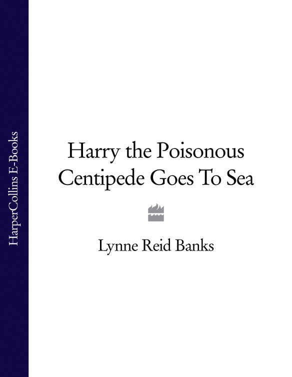 Lynne Banks Reid Harry the Poisonous Centipede Goes To Sea lynne banks reid alice by accident