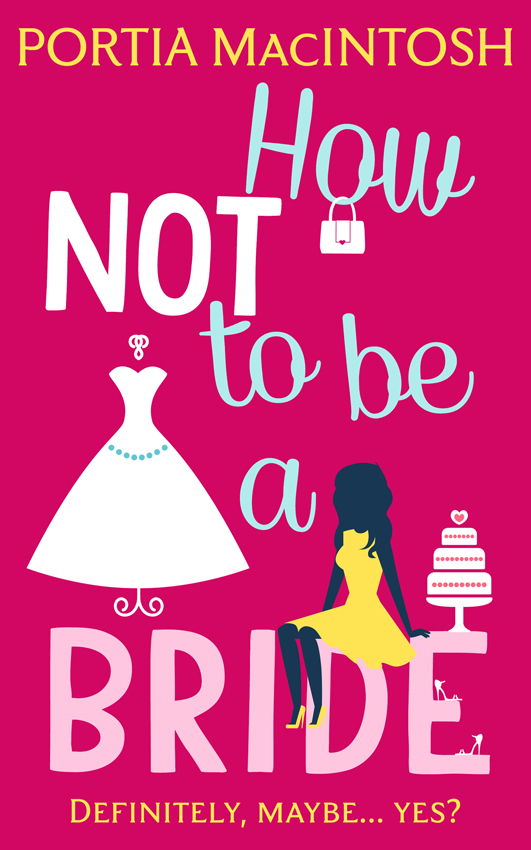 Portia MacIntosh How Not to be a Bride платье to be bride to be bride mp002xw1alpt