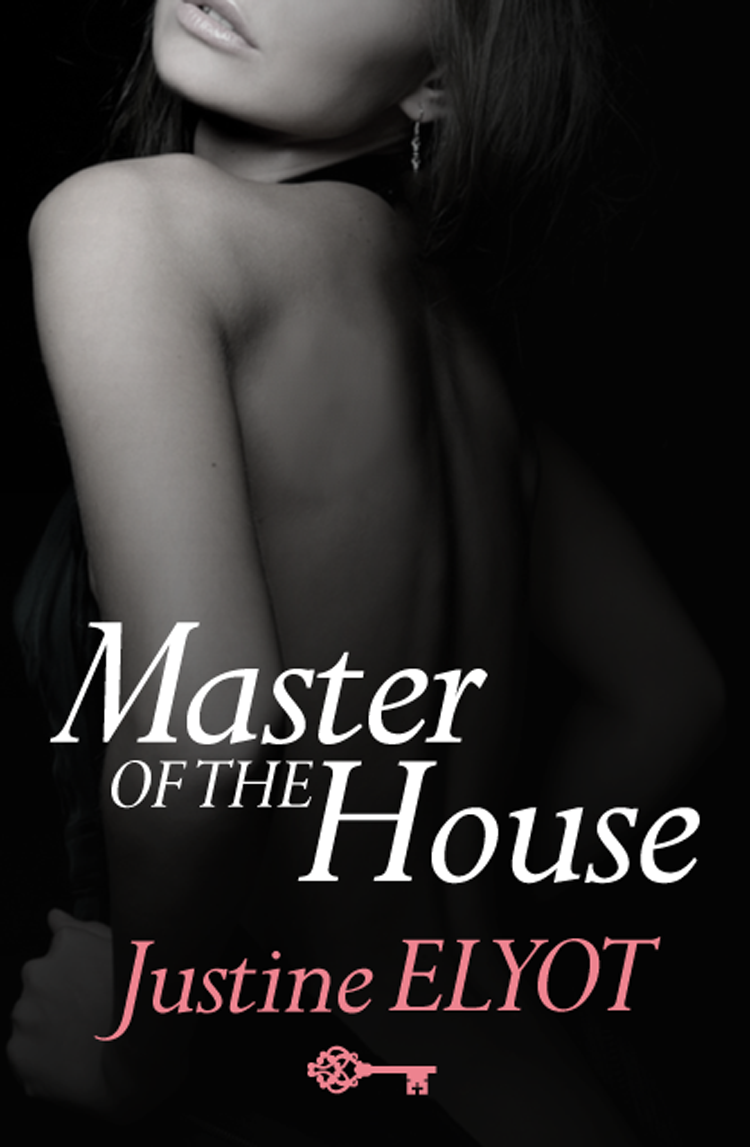 Justine Elyot Master of the House justine elyot fast and loose