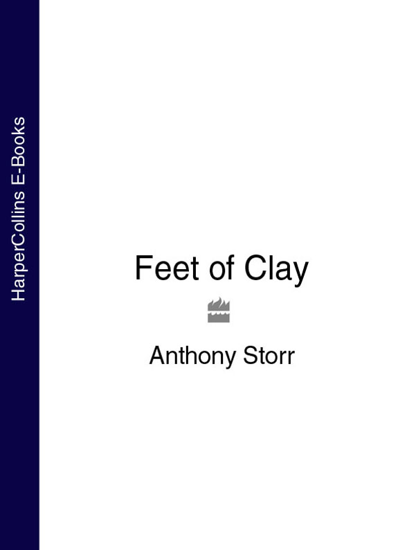 Anthony Storr Feet of Clay feet of clay