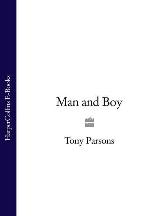 Tony Parsons Man and Boy about a boy