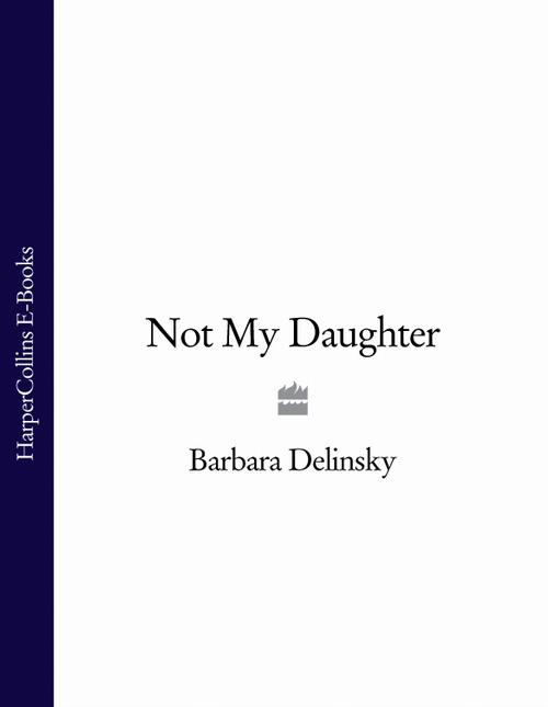 Barbara Delinsky Not My Daughter barbara delinsky the family tree