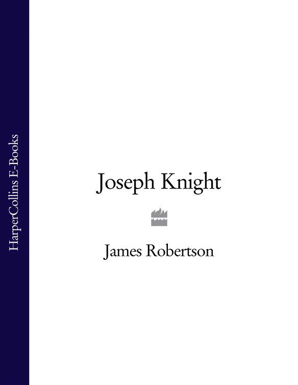 James Robertson Joseph Knight james robertson the fanatic