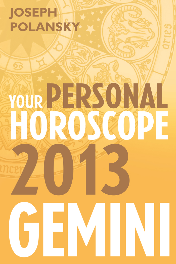 Joseph Polansky Gemini 2013: Your Personal Horoscope александр невзоров horoscope for gemini