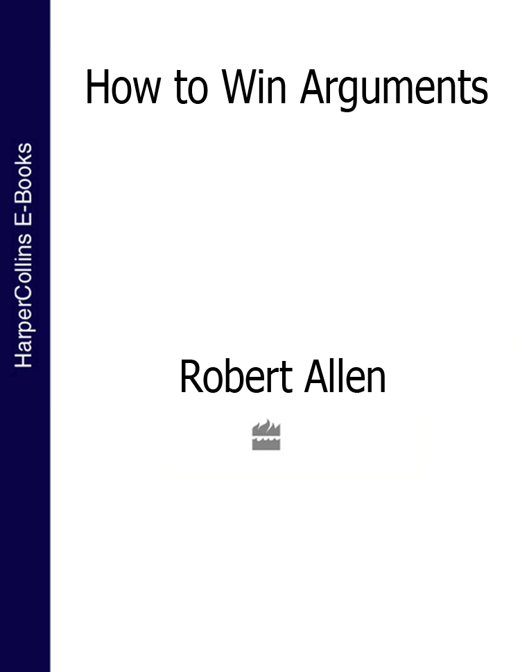 Robert Allen How to Win Arguments searching for arguments