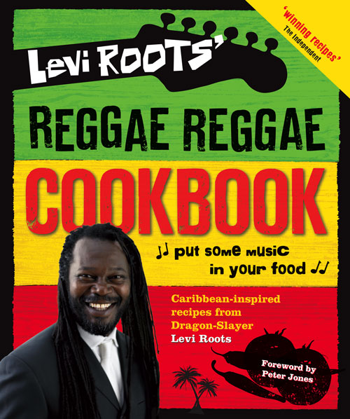 Levi Roots Levi Roots' Reggae Reggae Cookbook levi s® made