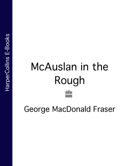 George Fraser MacDonald McAuslan in the Rough george macdonald the poetical works of george macdonald in two volumes volume 1
