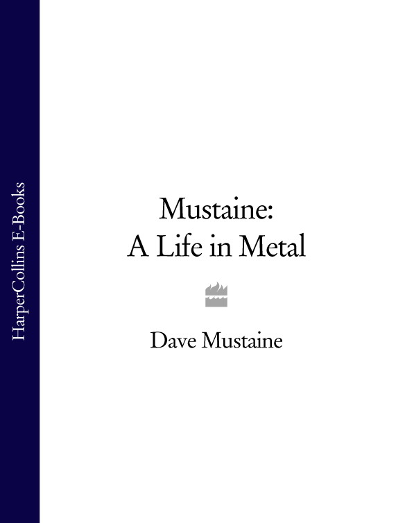 Dave Mustaine Mustaine: A Life in Metal the dave brubeck quartet the dave brubeck quartet time out lp